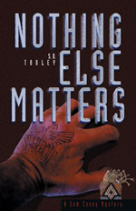 Nothing Else Matters -- S.D. Tooley